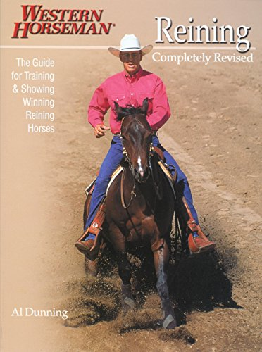 (Reining: The Guide for Training & Showing Winning Reining Horses (A Western Horseman Book))