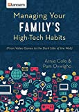 img - for Managing Your Family's High-Tech Habits: (From Video-Games to the Dark Side of the Web) book / textbook / text book