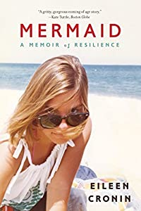 Mermaid: A Memoir of Resilience 1st edition by Cronin, Eileen (2015) Paperback by W. W. Norton & Company