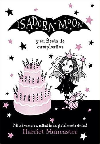 ISADORA MOON Y SU FIESTA DE CUMPLEAÑOS: Harriet Muncaster ...