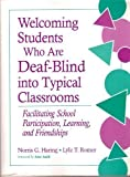 Welcoming Students Who Are Deaf-Blind into Typical Classrooms : Facilitating School Participation, Learning, and Friendship, Haring, Norris G., 1557661448
