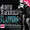Flappers Audiobook by Judith Mackrell Narrated by Julia Franklin