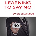 Learning to Say No | C.C. Chapman