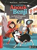 Anouk et Benji, le Petit Chaperon se bouge - Roman Enquête - De 7 à 11 ans