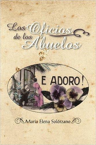 Book Los Oficios De Los Abuelos by Mar?-a Elena Sol?3rzano (2012-07-19)