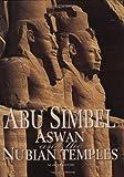 Abu Simbel Aswan and the Nubian Temples