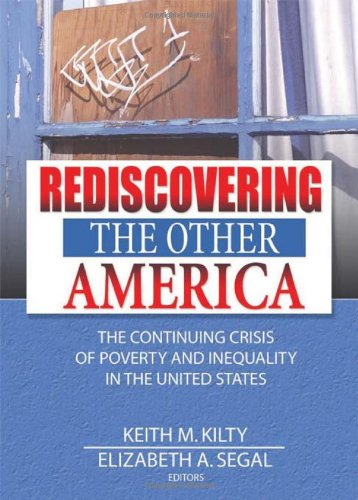 Rediscovering the Other America: The Continuing Crisis of Poverty and Inequality in the United States