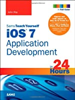 Sams Teach Yourself iOS 7 Application Development in 24 Hours, 5th Edition Front Cover
