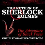 The Return of Sherlock Holmes: The Adventure of Black Peter | Sir Arthur Conan Doyle