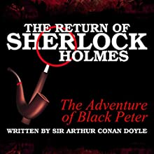 The Return of Sherlock Holmes: The Adventure of Black Peter Audiobook by Sir Arthur Conan Doyle Narrated by T. Sanders, Kaz Wilber
