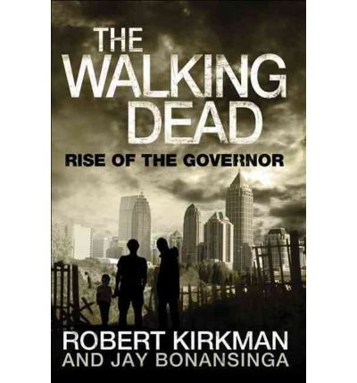 (The Walking Dead: Rise of the Governor) By Robert Kirkman (Author) Hardcover on (Oct , 2011)