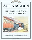 img - for All Aboard!: Elijah McCoy's Steam Engine (Great Idea Series) by Monica Kulling (2010-08-10) book / textbook / text book