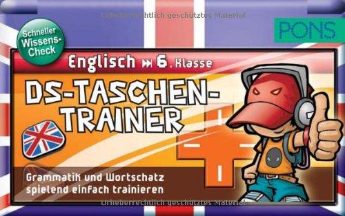 PONS DS Taschentrainer Englisch 6. Klasse: Grammatik und Wortschatz spielend einfach trainieren