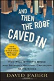 And Then the Roof Caved In, David Faber, 0470474238