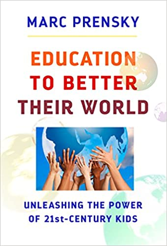 Education to Better Their World: Unleashing the Power of 21st-Century Kids