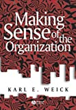 img - for Making Sense of the Organization by Weick, Karl E. (2000) Paperback book / textbook / text book