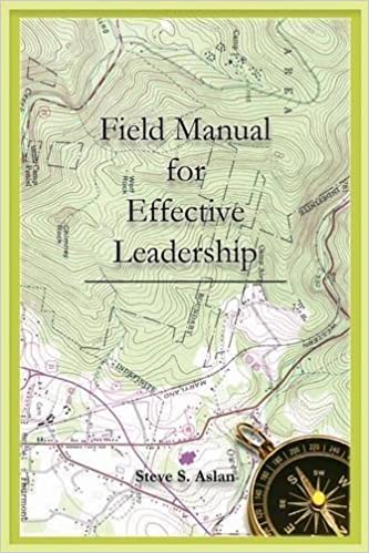 Effective Leadership Field Manual by Steve S. Aslan (2014-03-31)