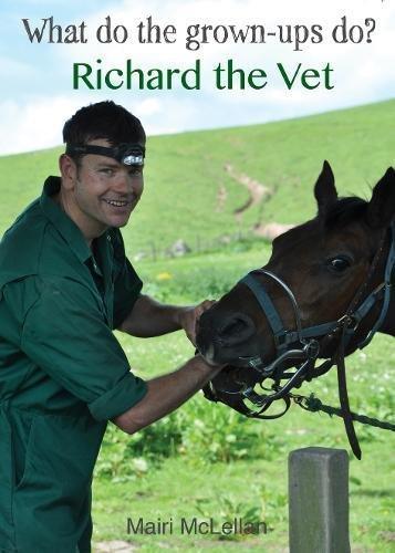 Richard the Vet (What Do the Grown-Ups Do?)