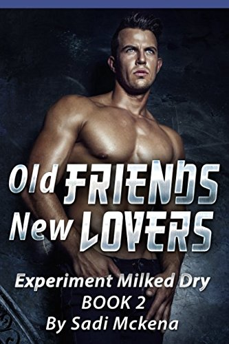 old-friends-new-lovers-experiment-milked-dry