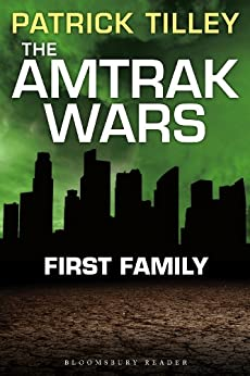 The Amtrak Wars: First Family: The Talisman Prophecies Part 2 (Amtrak Wars series) by [Tilley, Patrick]