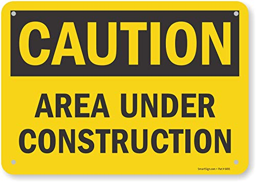 "SmartSign ""Caution - Area Under Construction"" Sign | 7"" x 10"" Plastic"