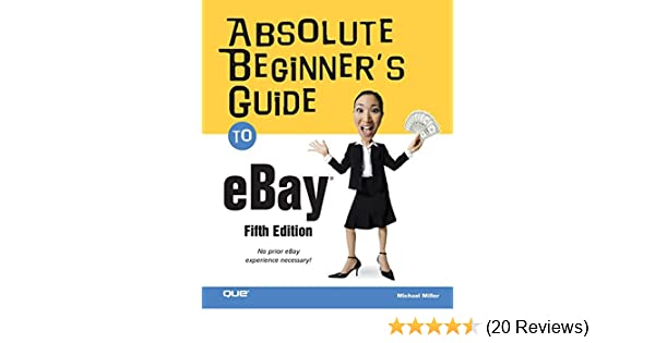 bd18314c38b Absolute Beginner s Guide to eBay (5th Edition)  Michael Miller ...
