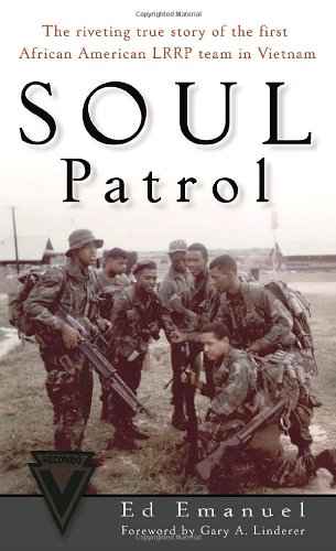 Search : Soul Patrol: The Riveting True Story of the First African American LRRP Team in Vietnam