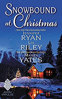 Snowbound at Christmas by [Ryan, Jennifer, Yates, Maisey, Riley, Lia]