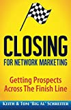 img - for Closing for Network Marketing: Helping our Prospects Cross the Finish Line book / textbook / text book