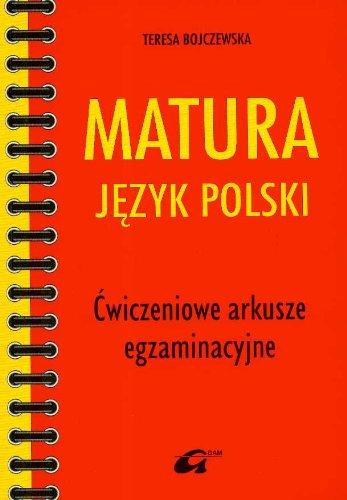 Matura Jezyk polski Cwiczeniowe arkusze egzaminacyjne Teresa Bojczewska