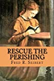 img - for Rescue the Perishing book / textbook / text book