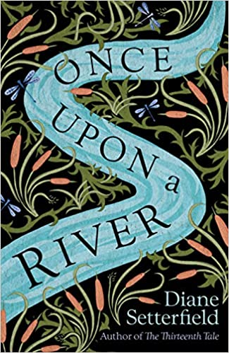 d80a3cdb86192 Once Upon a River: Amazon.co.uk: Diane Setterfield: 9780857525659: Books
