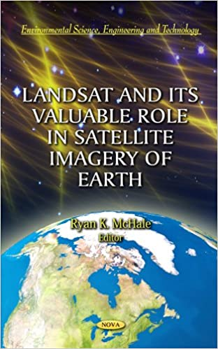 LANDSAT ITS VALUABLE ROLE (Environmental Science, Engineering and Technology)
