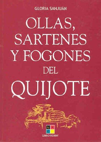 Ollas, sartenes y fogones del Quijote: Gloria Sanjuán ...