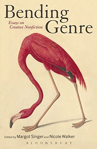 Bending Genre: Essays on Creative Nonfiction by Bloomsbury Academic