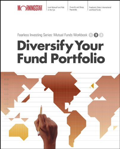 Diversify Your Mutual Fund Portfolio : Morningstar Mutual Fund Investing Workbook, Level 2