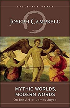 `VERIFIED` Mythic Worlds, Modern Words: Joseph Campbell On The Art Of James Joyce (The Collected Works Of Joseph Campbell). through Porridge latest urban Pulsa Bears Murcia fechas