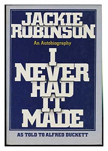 I Never Had It Made: An Autobiograhy