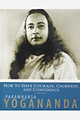 How To Have Courage Calmness And Confidence Paperback