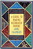 A Guide to Making Decorated Papers, Anne Chambers, 0500275629