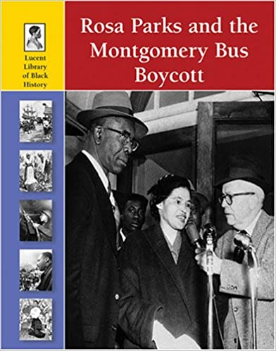 Rosa Parks and  the Montgomery Bus  Boycott (Lucent Library  of Black History)