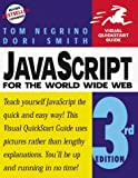 JavaScript for the World Wide Web (Visual QuickStart Guides) by Tom Negrino (1999-06-23)