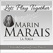 Marin Marais: La Folia (Piano Accompaniment, Let's Play Toget
