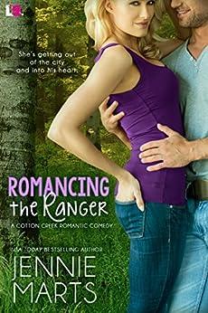 Romancing the Ranger (Cotton Creek Romance) by [Marts, Jennie]