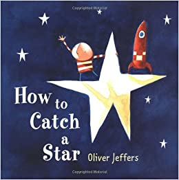 Image result for how to catch a star oliver jeffers