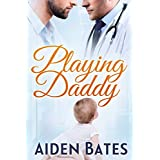 Playing Daddy (Silver Oak Medical Center Book 2)