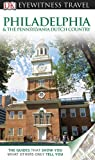 DK Eyewitness Travel Guide: Philadelphia  &  The Pennsylvania Dutch Country