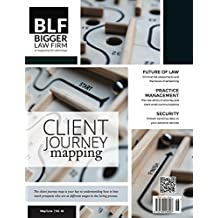 Client Journey Mapping for Law Firm Marketing (Bigger Law Firm Magazine)