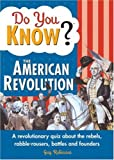Do You Know? the American Revolution, Guy Robinson, 140221233X