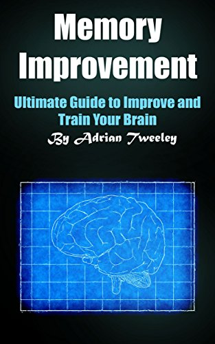 Memory Improvement: Ultimate Guide to Improve and Train Your Brain (English Edition)